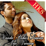 Waada Raha Sanam (New Version) - MP3 + VIDEO