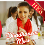 Dhadkanein Meri - MP3 + VIDEO