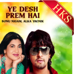 Ye Desh Prem Hai - MP3 + VIDEO