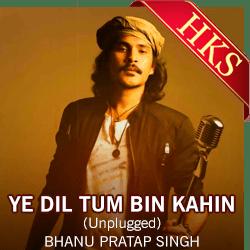 Ye Dil Tum Bin Kahin (Unplugged) - MP3