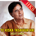 Ye Kiska Tasavvur Hai (Ghazal) - MP3 + VIDEO