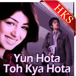 Yu Hota To Kya Hota - MP3 + VIDEO