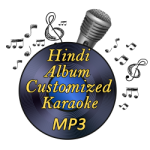 Hindi Album Customized Karaoke MP3