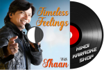 Timeless Feelings With Shaan - MP3 + VIDEO