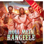 Holi Mein Rangeele (With Female Vocals) - MP3 + VIDEO
