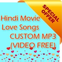 Customized Hindi Love Song MP3 - Video FREE