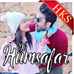 Oh Humsafar (With Female Vocals) - MP3 + VIDEO