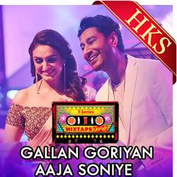 Gallan Goriyaan | Aaja Soniye - MP3