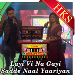 Layi Vi Na Gayi | Sadde Naal Yaariyan - MP3 + VIDEO