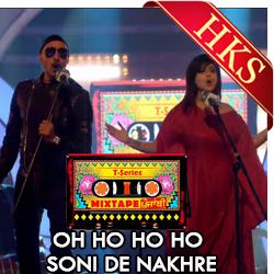 Oh Ho Ho | Soni De Nakhre - MP3