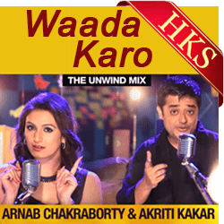 Waada Karo (The Unwind Mix) (With Female Vocals) - MP3 + VIDEO